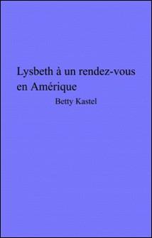 Lysbeth a un rendez-vous en Amérique-Betty Kastel