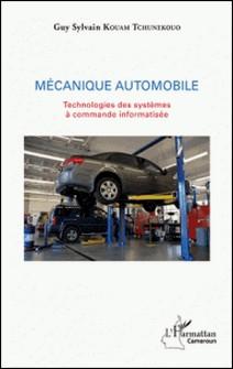 Mécanique automobile - Technologies des systèmes à commande informatisée-Guy Sylvain Kouam Tchunekouo