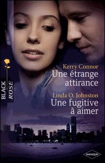 Une étrange attirance - Une fugitive à aimer-auteur