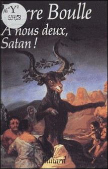 A nous deux, Satan !-Pierre Boulle