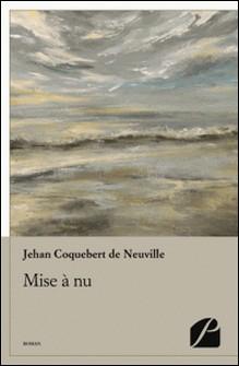 Mise à nu-Jehan Coquebert de Neuville
