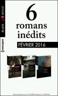 6 romans Black Rose (nº374 à 376 - Février 2016)-Collectif
