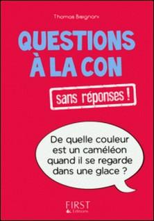Questions à la con sans réponses !-Thomas Bisignani