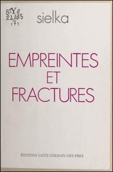 Empreintes et fractures : pour un voyage de l'ombre à la lumière (1980-1983)-Sielka