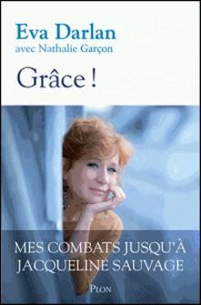 Grâce ! - Mes combats jusqu'à Jacqueline Sauvage-Eva Darlan