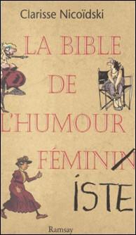 La bible de l'humour féminin(iste)-A Nicoidski