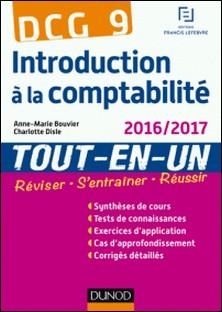 DCG 9 - Introduction à la comptabilité 2016/2017 - 5e éd. - Tout-en-Un-Anne-Marie Vallejo-Bouvier , Charlotte Disle