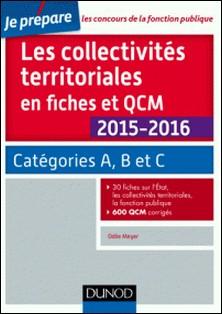Les collectivités territoriales en fiches et QCM - 3e éd. - Catégories A, B et C-auteur