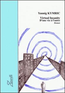 Virtual Insanity - D'une vie à l'autre-Yannig Kymric