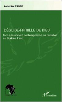 L'église-famille de dieu face à la société contemporaine en mutation au Burkina Faso-Ambroise Zagre