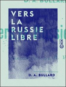 Vers la Russie libre-D. A. Bullard