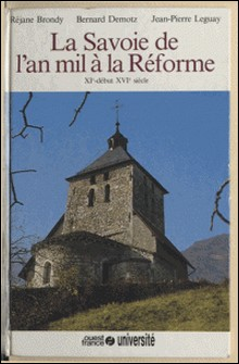 Histoire de la Savoie Tome � 02 - La Savoie de l'an mil à la Réforme-Bernard Demotz , Réjane Brondy