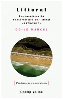 Littoral - Les aventures du Conservatoire du littoral (1975-2013)-Odile Marcel