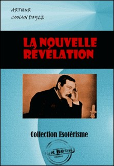 La Nouvelle Révélation - édition intégrale-Arthur Conan Doyle , A. Tougard De Boismilon