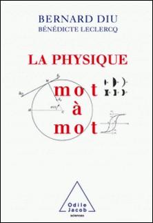 Physique mot à mot (La)-Bernard Diu