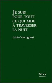 Je suis pour tout ce qui aide à traverser la nuit-Fabio Viscogliosi