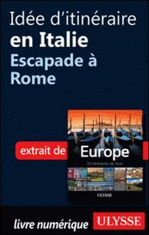 Europe, 50 itinéraires de rêve - Idée d'itinéraire en Italie, escapade à Rome-Emilie Marcil