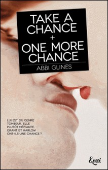 Take a chance + One more chance-Abbi Glines