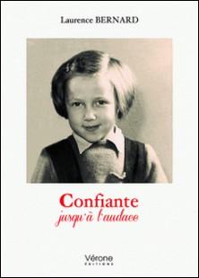 Confiante jusqu'à l'audace-Laurence Bernard