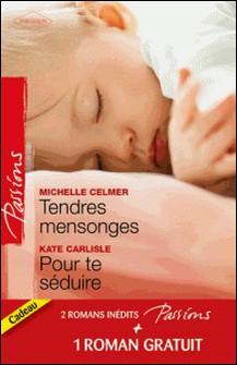 Tendres mensonges - Pour te séduire - Célibataire à la carte-Michelle Celmer , Kate Carlisle , Sandra Chastain