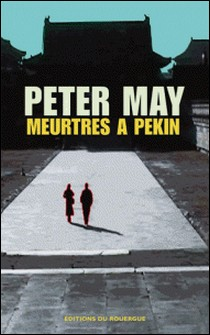 Meurtres à Pékin-Peter May