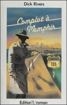 Complot à Memphis-Dick Rivers , Brice Couturier