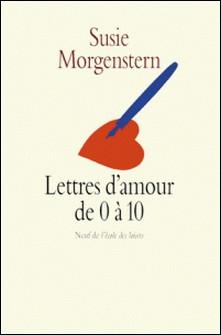 Lettres d'amour de 0 à 10-Susie Morgenstern