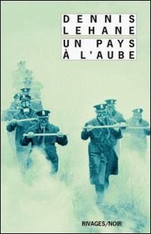 Un pays à l'aube-Dennis Lehane , Dennis Lehane