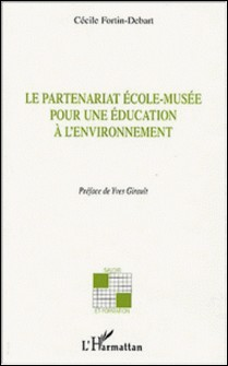 Le partenariat école-musée pour une éducation à l'environnement-Cécile Fortin-Debart
