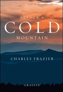 Retour à Cold Mountain - roman traduit de l'anglais (Etats-Unis) par Marie Dumas-Charles Frazier