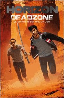 Horizon - tome 2 - Deadzone-Jennifer A. Nielsen