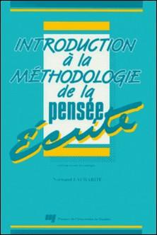 Introduction à la méthodologie de la pensée écrite - Édition revue et corrigée-Normand Lacharité
