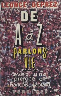 De A à Z : parlons vie-Léonce Deprez