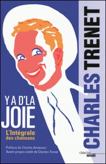 Y a d'la joie - Intégrale des chansons-Charles Trenet