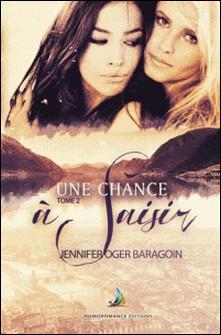 Une chance à saisir - Tome 2 | Livre lesbien, roman lesbien-Jennifer Oger Baragoin