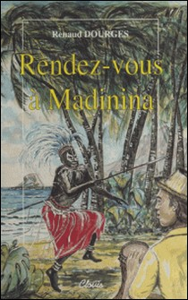 Rendez-vous à Madinina-Renaud Dourges