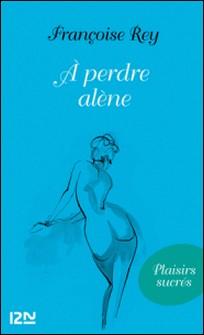 A perdre Alene-Françoise Rey