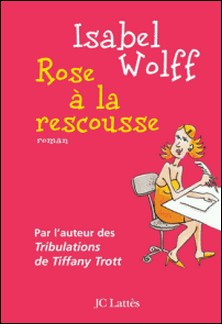 Rose à la rescousse-Isabel Wolff