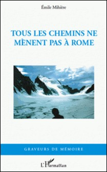 Tous les chemins ne mènent pas à Rome-Emile Mihiere