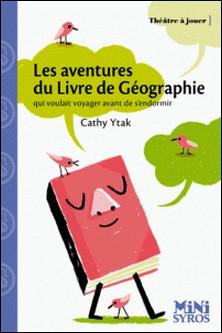 Les aventures du Livre de géographie qui voulait voyager avant de s'endormir-Cathy Ytak