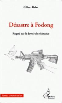Désastre à Fodong - Regard sur le devoir de résistance-Gilbert Doho