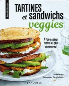 Tartines et sandwichs veggies - A faire saliver même les plus carnivores !-Coralie Ferreira