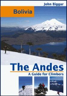 Bolivia: The Andes, a Guide For Climbers-John Biggar