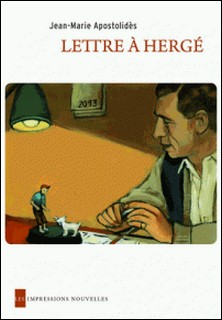 Lettres à Hergé - Suivi de Trois Tintins-Jean-Marie Apostolidès