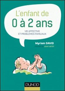 L'enfant de 0 à 2 ans - 7e éd.-Myriam David
