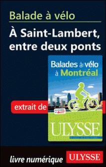 Balades à vélo à Montréal - Balade à vélo à Saint Lambert entre deux ponts-Gabriel Béland