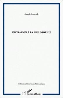 Invitation à la philosophie-Joseph Juszezak