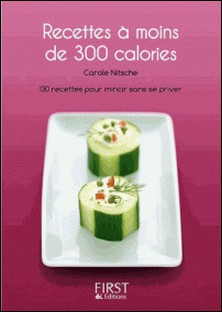 Recettes à moins de 300 calories-Carole Nitsche