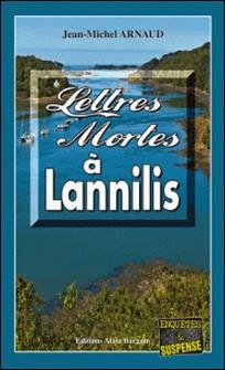 Lettres mortes à Lannilis - Polar avec le pays des Abers pour toile de fond-Jean-Michel Arnaud