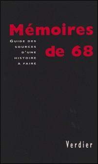 MEMOIRES DE 68. Guide des sources d'une histoire à faire-Bdic